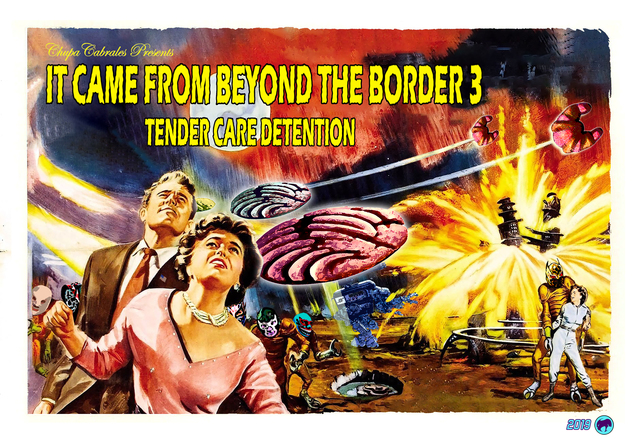 , 'IT CAME FROM BEYOND THE BORDER 3: TENDER CARE DETENTION,' 2018, Ro2 Art