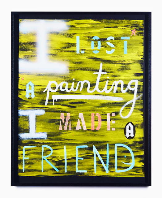, 'I LOST A painting I MADE A FRIEND,' 2019, STATION
