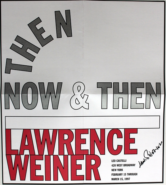 Lawrence Weiner, 'Then New and Then: Leo Castelli Gallery (Hand Signed)', 1997, Alpha 137 Gallery
