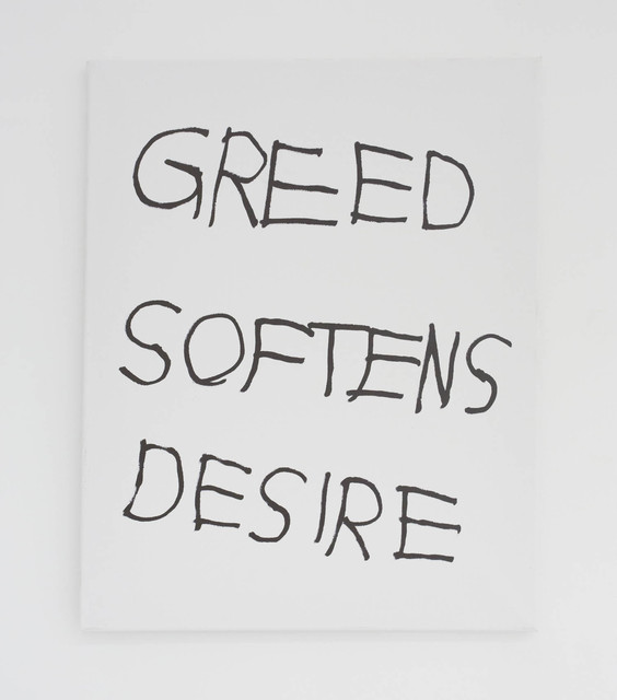 , 'GREED SOFTENS DESIRE,' 2016, The Hole