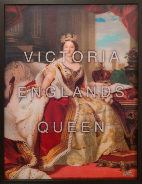 , 'Victoria Englands Queen / Governs a Quite Land,' 2015, HG Contemporary
