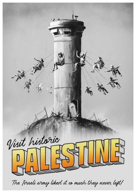 Banksy, 'Visit Historic Palestine ', 2018, New Union Gallery