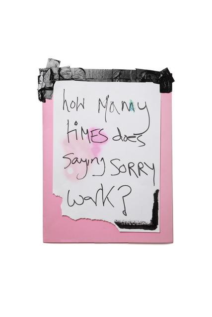 James Ostrer, 'How Many Times Does Saying Sorry Work?', 2019, Kristin Hjellegjerde Gallery