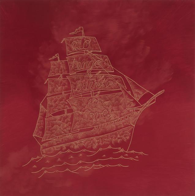 , 'No tengo suerte for love,' 2014, Ruiz-Healy Art
