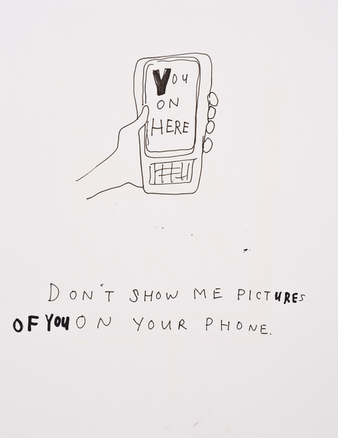 , 'Don't Show Me Pictures of You on Your Phone,' 2014, Lora Reynolds Gallery
