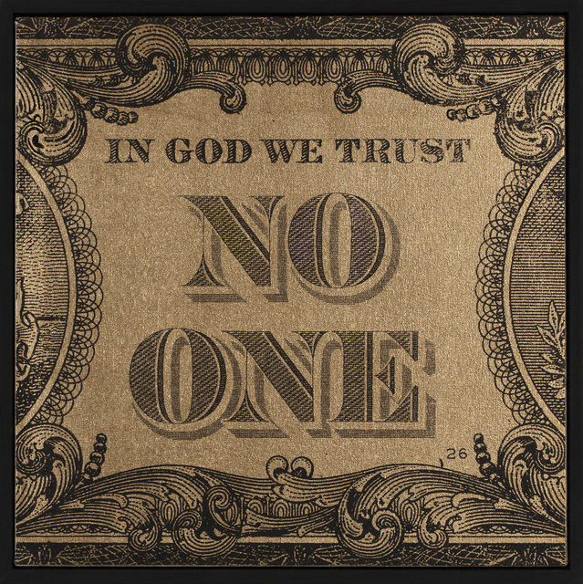 , 'In God We Trust No One,' , The Drang Gallery