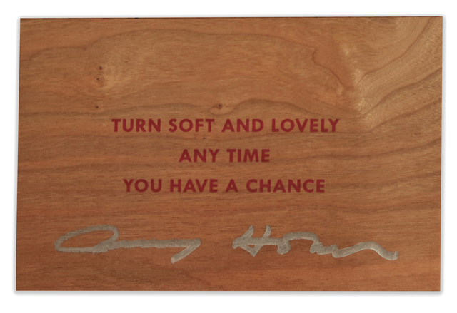 Jenny Holzer, 'Turn Soft and Lovely Any Time You Have A Chance SIGNED', ca. 2018, Sculpture, Screen print on wood postcard, Alternate Projects