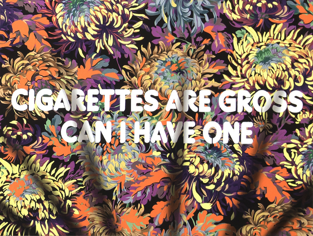 , 'Cigarettes Are Gross, Can I Have One,' 2018, River