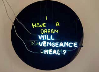 , 'Will Vengeance heal? / I have a dream,' 2016, Maddox Arts