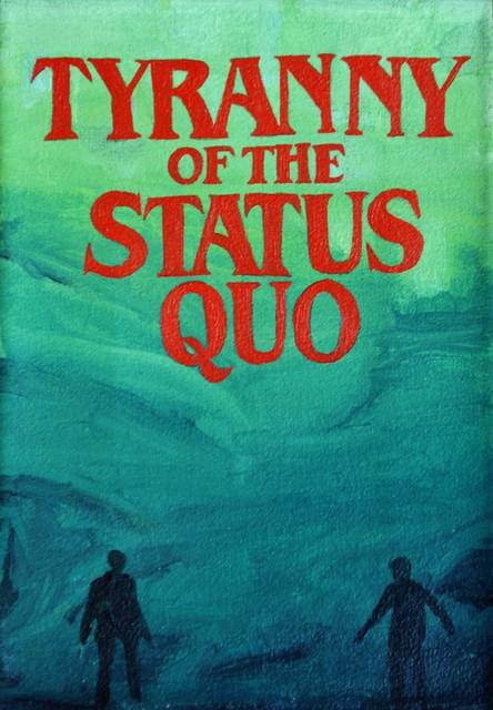 , 'episodio 1 de la serie La tiranía del Statu Quo,' 2015, AMIGO DEL INTERIOR