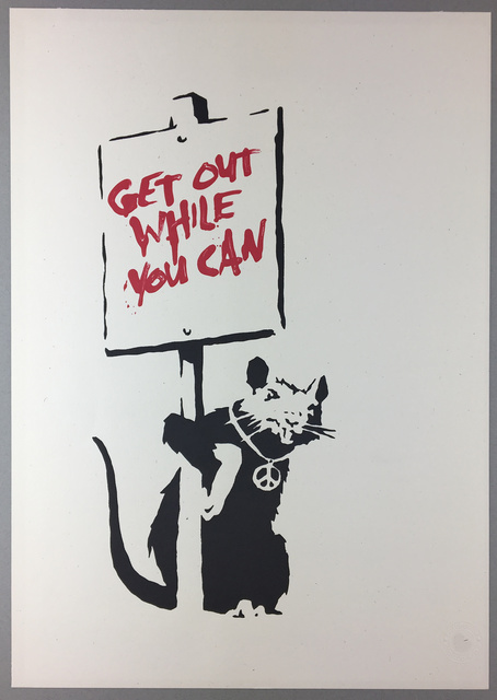 Banksy, 'Get Out While You Can (Unsigned)', 2004, Prescription Art