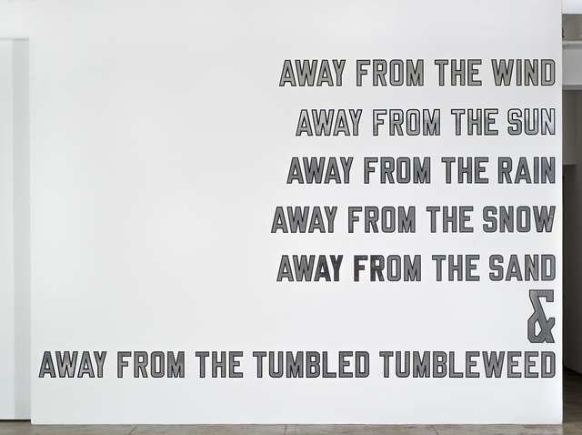 , 'AWAY FROM THE WIND AWAY FROM THE SUN AWAY FROM THE RAIN AWAY FROM THE SNOW AWAY FROM THE SAND & AWAY FROM THE TUMBLED TUMBLEWEED,' 2006, Marian Goodman Gallery