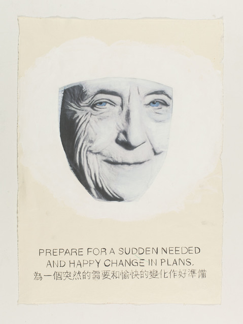 , 'prepare yourself for a sudden needed and happy change in plans,' 2015, Galerie Clemens Gunzer
