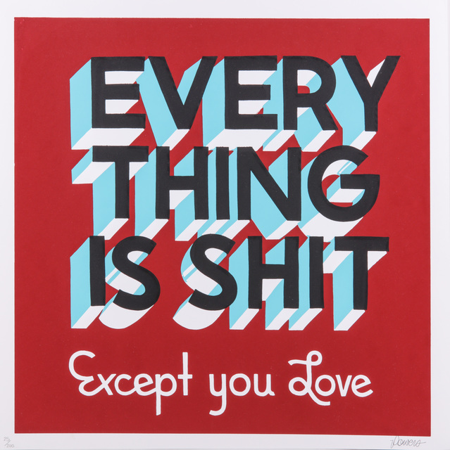 Stephen Powers, 'Everything Is Shit Except You Love (SP Version)', 2012, Chiswick Auctions