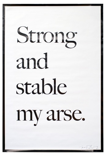 , 'Strong and Stable My arse,' 2017, Artsnap