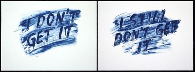 , 'I Don't Get It / I Still Don't Get It ,' 2014, Maddox Gallery