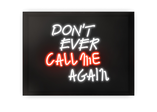, 'Don't Ever Call Me Again,' 2017, Oliver Cole Gallery