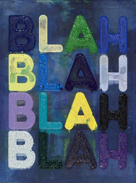 , 'Blah, Blah, Blah,' 2019, David Benrimon Fine Art