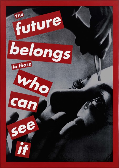 , 'Untitled (The future belongs to those who can see it),' 1997, National Gallery of Art, Washington, D.C.
