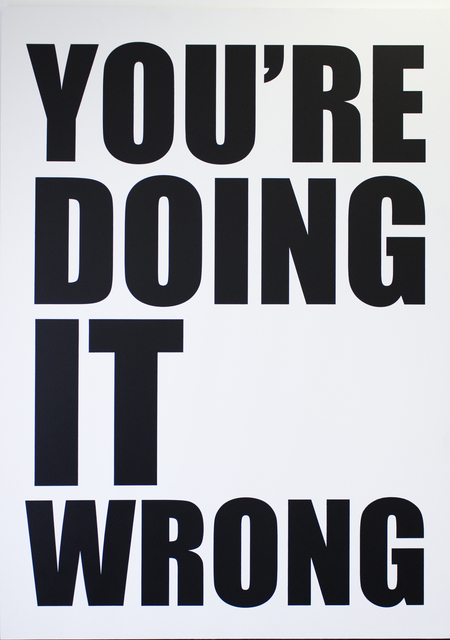 , 'You're Doing It Wrong,' 2015, SMAC ART GALLERY