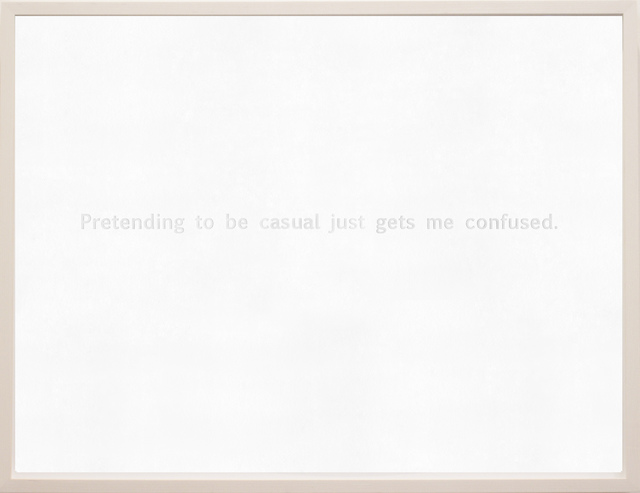 , 'Letterpress, Pretending to be casual just gets me confused,' 2006, Corkin Gallery