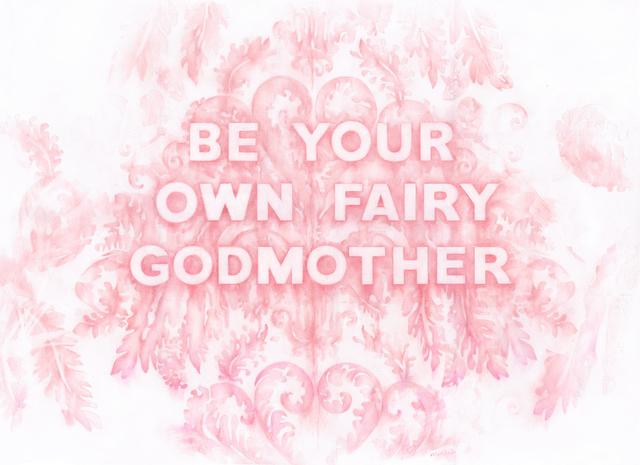 , 'Be Your Own Fairy Godmother,' 2018, Winston Wächter Fine Art