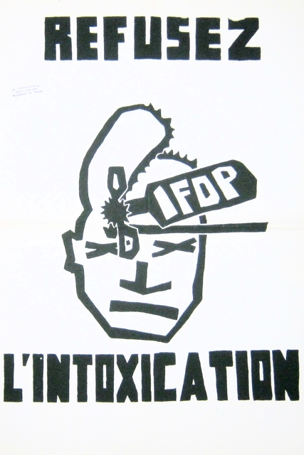 Anonymous, 'May '68 Poster Refusez l'intoxication IFOP (Refuse IFOP intoxication)', 1968, Galerie OSP