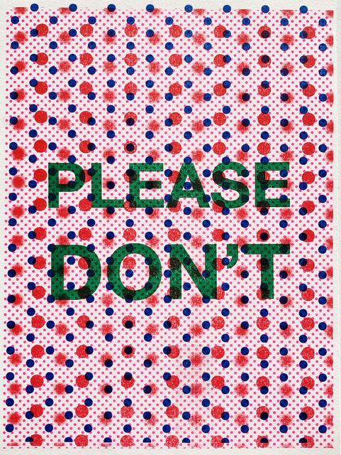 , 'Please Don't,' 2019, Open Mind Art Space
