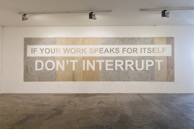 , 'If You're Work Speaks For Itself, Don't Interrupt,' 2016, MO_Space
