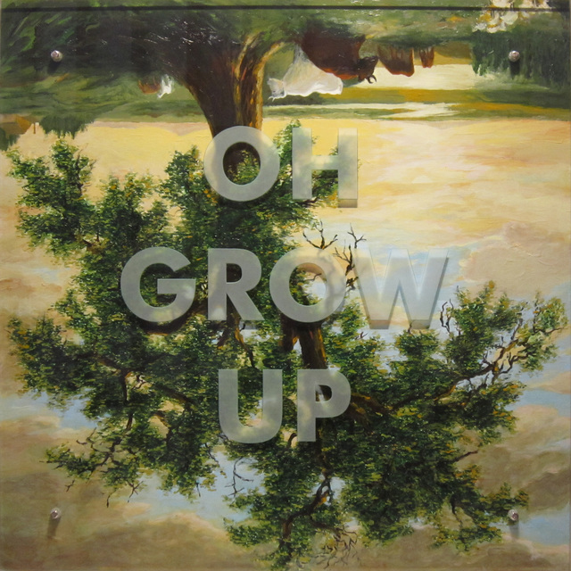 , 'OH GROW UP,' 2011, Wasserman Projects