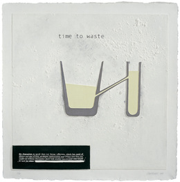 , 'Time to Waste,' 2007, Mixografia