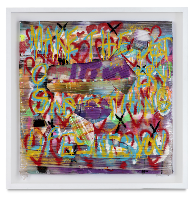 , 'Make The Best Out Of Every Single Thing Life Gives You,' 2016, De Re Gallery