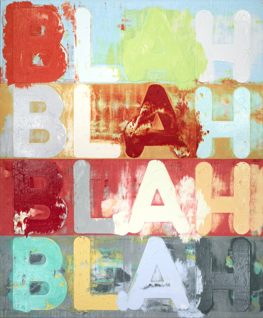 , 'Blah, Blah, Blah,' 2015, Simon Lee Gallery