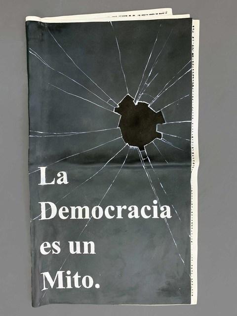 , 'La democracia es un Mito,' 2019, Galeria Marília Razuk
