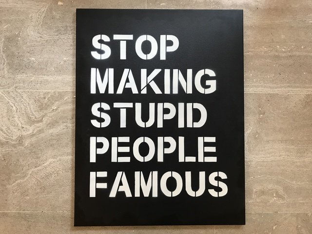 , 'Stop Making Stupid People Famous (Black - Charcoal - White),' 2017, Vintage Deluxe