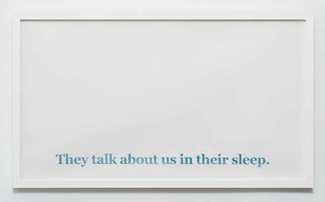 , 'They Talk About Us In Their Sleep,' 2017, CES Gallery