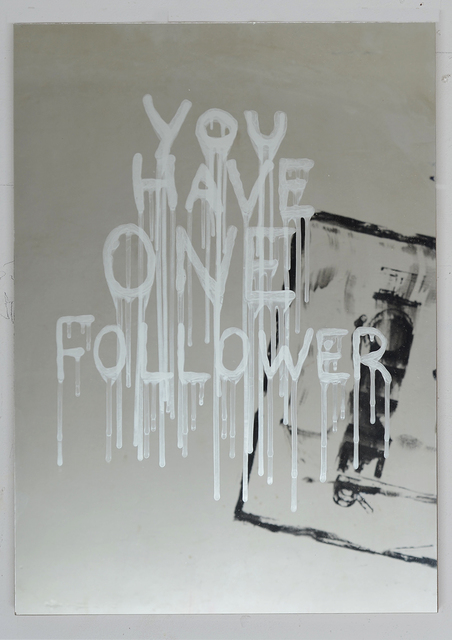 , 'You have one follower,' 2016, Anna Laudel