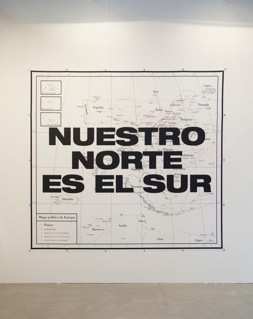 , 'Nuestro Norte es el Sur/  Our north is the south.   ,' 2014, Aura
