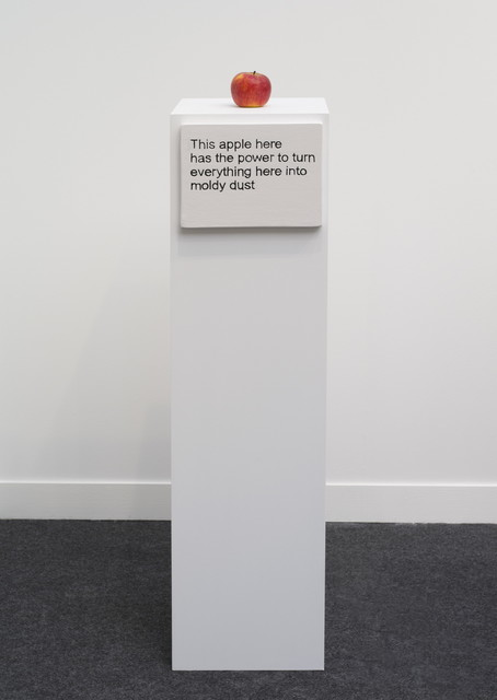 , 'This apple here has the power to turn everything here into moldy dust,' 2016, Galerie Nathalie Obadia
