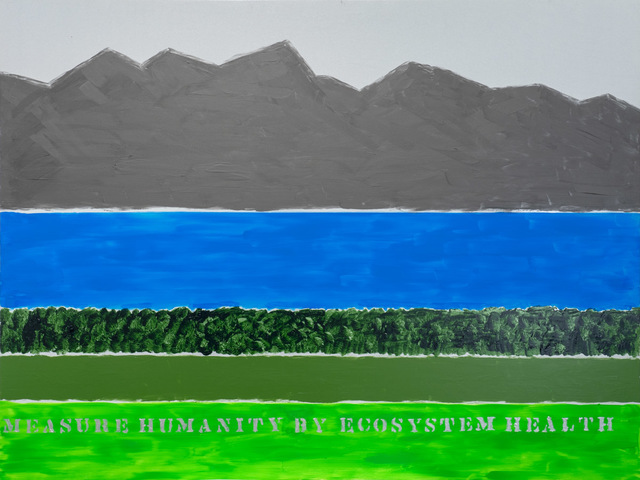, 'Measure Humanity by Ecosystem Health,' 2018, Ronald Feldman Gallery