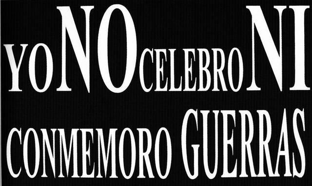 , 'YO NO CELEBRO NI CONMEMORO GUERRAS,' 2010, Henrique Faria Fine Art