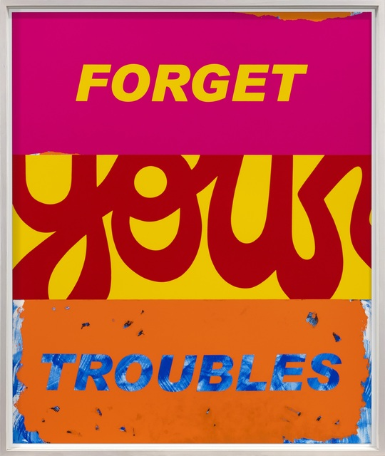 Deborah Kass, 'Forget Your Troubles', 2019, Print, Silkscreen on 425gsm Saunders Waterford, Brand X Editions