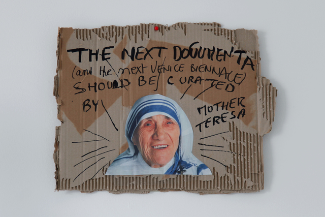 , 'THE NEXT DOCUMENTA (AND THE NEXT VENICE BIENNALE) SHOULD BE CURATED BY MOTHER TERESA,' 2017, SABSAY