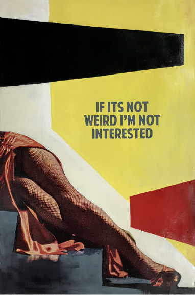 , 'If It's Not Weird, I'm Not Interested,' 2017, Maddox Gallery