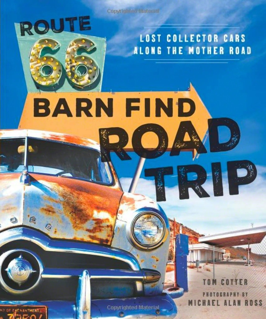 Route 66 Barn Find Road Trip by Michael Alan Ross