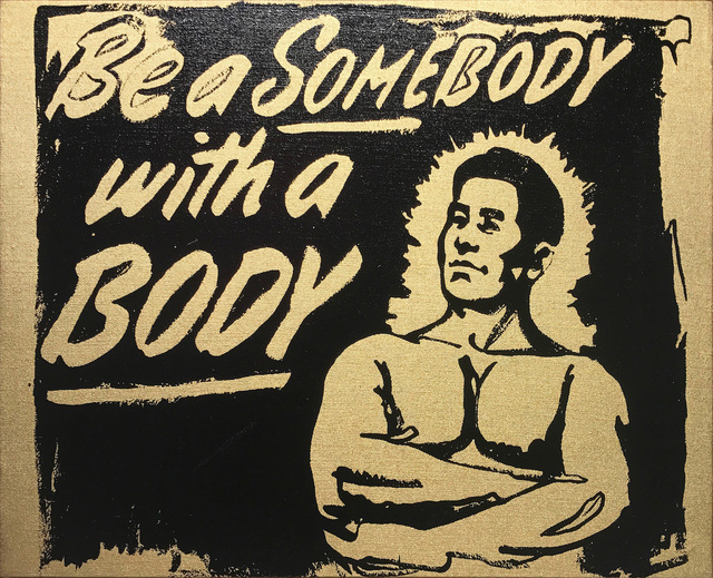 , 'Be A Somebody With A Body,' 1985, Maddox Gallery