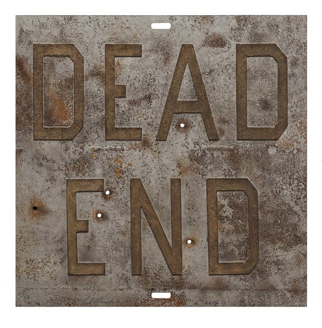, 'Rusty Signs - Dead End 1,' 2014, Mixografia