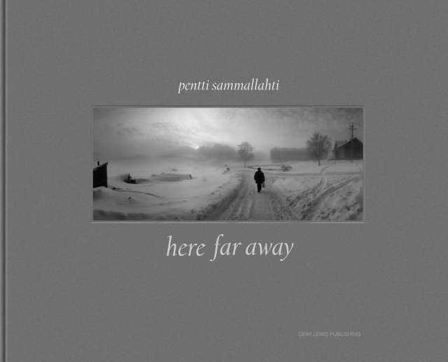 , 'Here Far Away,' 2012, Dewi Lewis Publishing