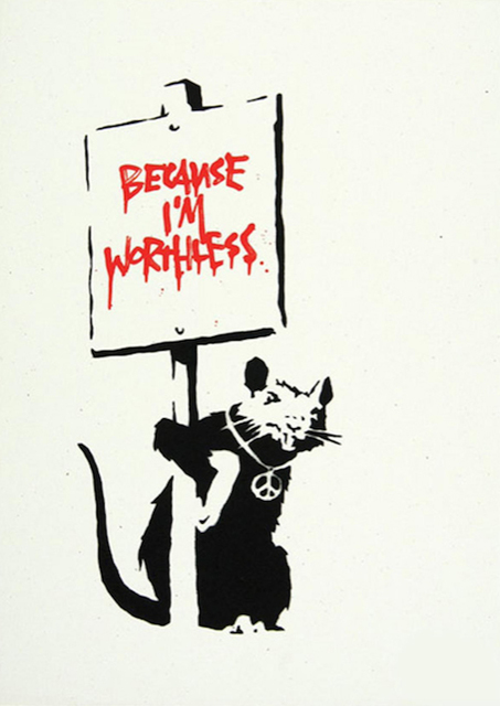 Banksy, 'Because I'm Worthless', 2004, Maddox Gallery
