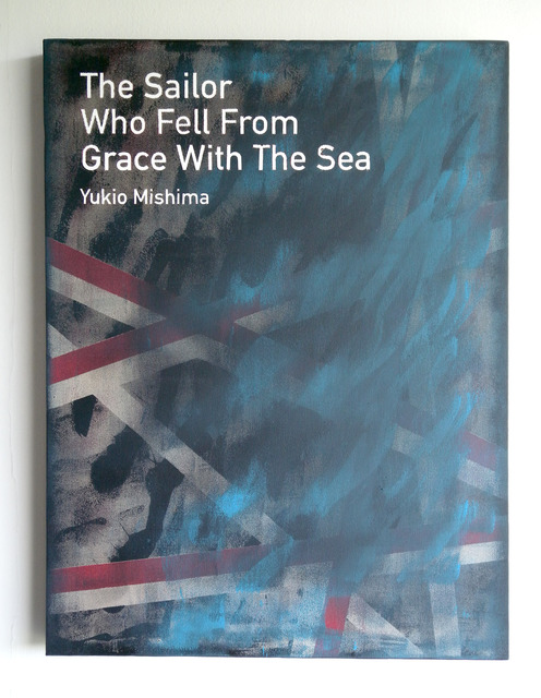 , 'The Sailor who Fell from Grace with the Sea / Yukio Mishima,' 2013, Anna Schwartz Gallery